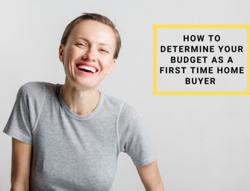 How to Determine Your Budget As a First Time Home Buyer