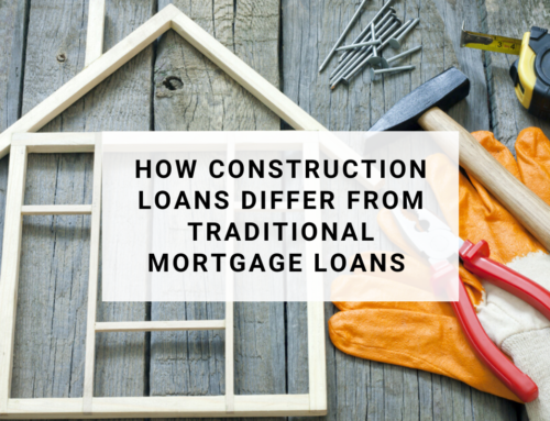 How Construction Loans Differ From Traditional Mortgage Loans