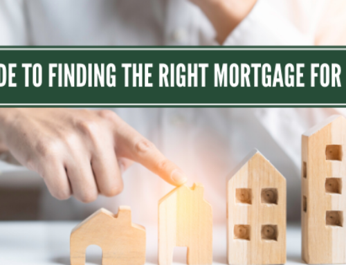 Guide to Finding the Right Home Mortgage for You