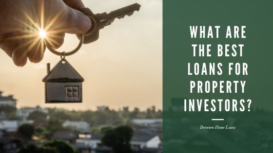 what are the best loans for property investors blog