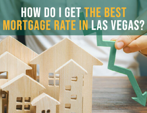 How Do I Get the Best Mortgage Rates in Las Vegas?